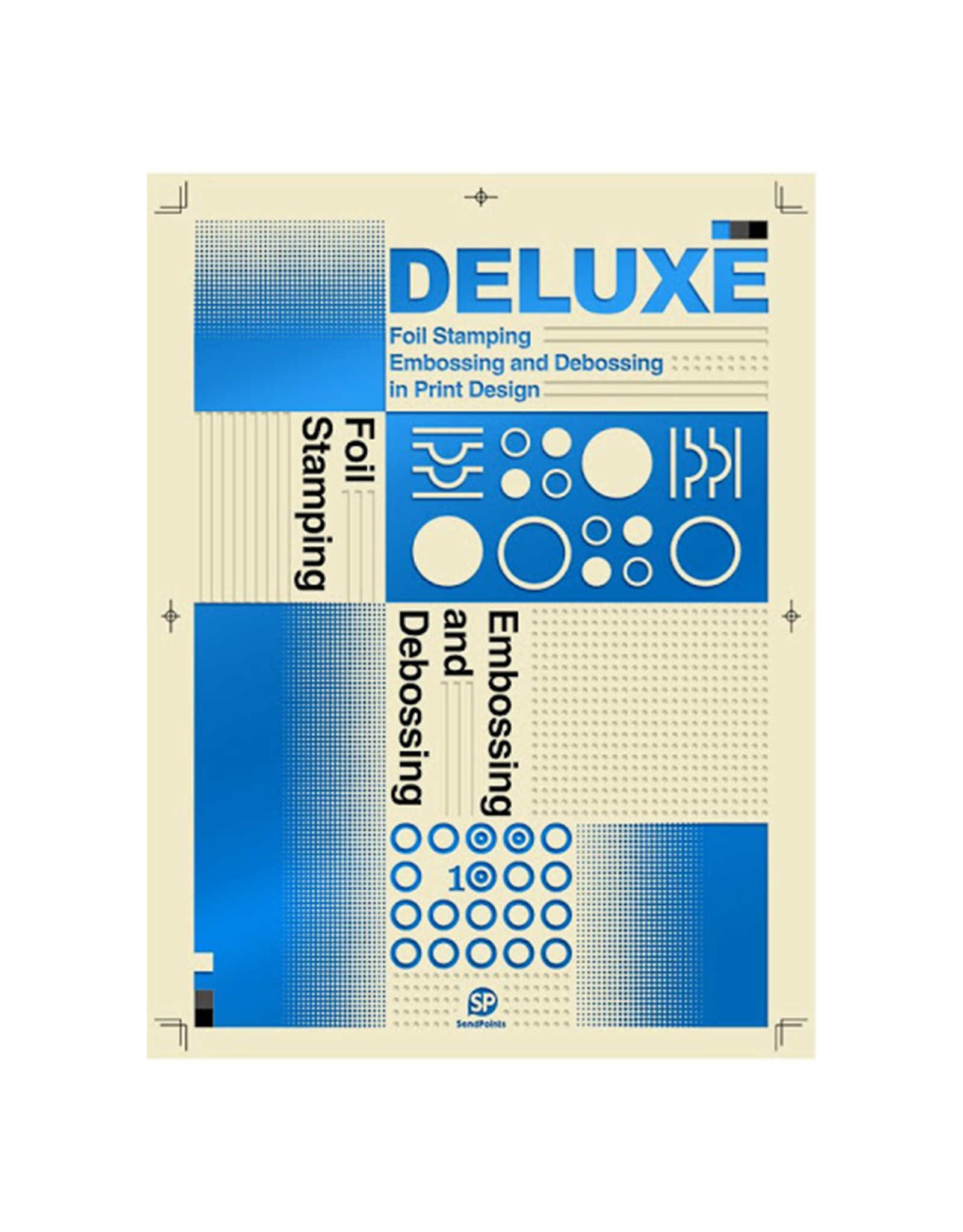 Deluxe: Foil Stamping, Embossing and Debossing in Print Design