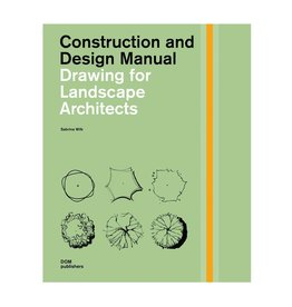 Construction and Design Manual: Drawing for Landscape Architects