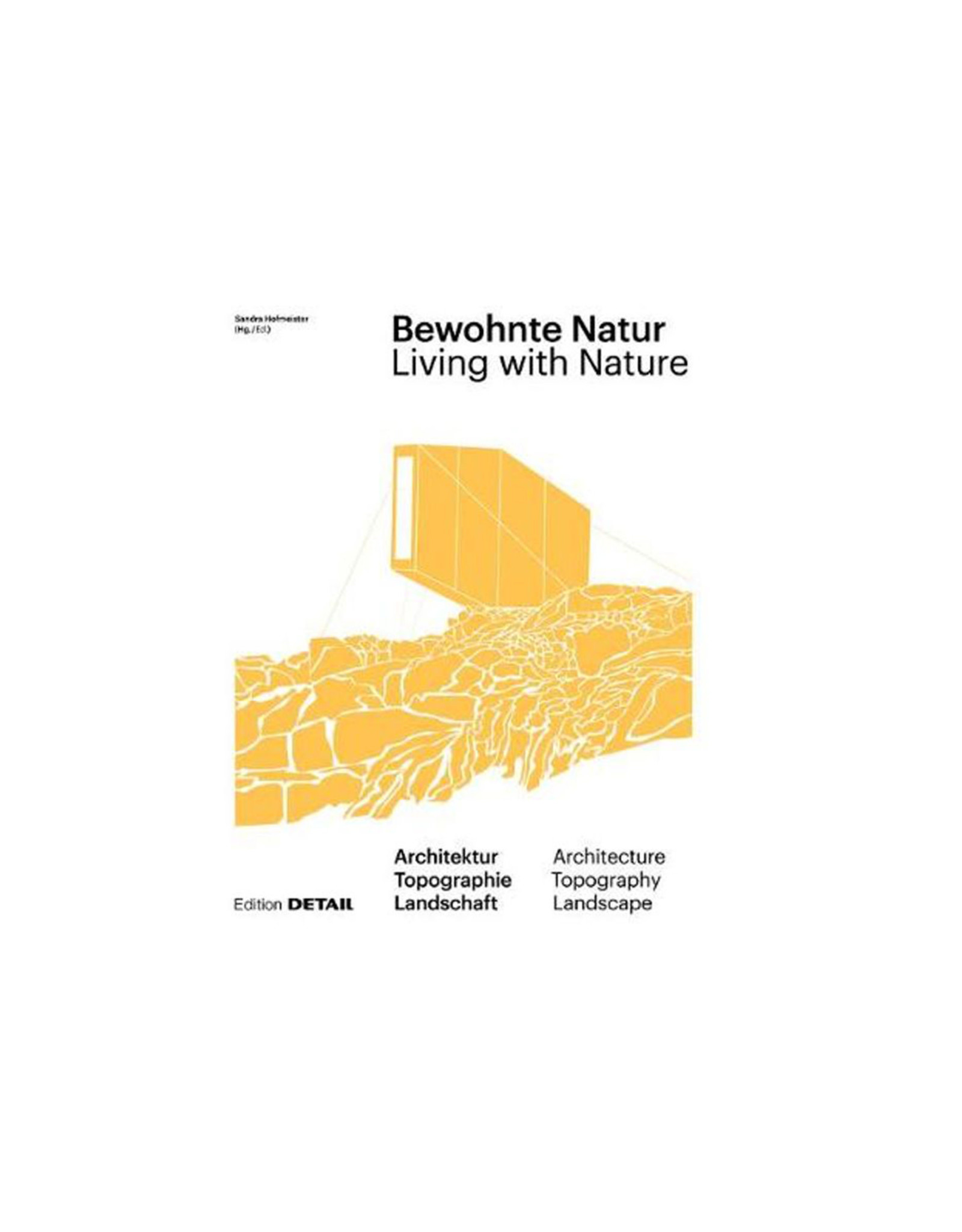 Living With Nature, Architecture, Topography, Landscape