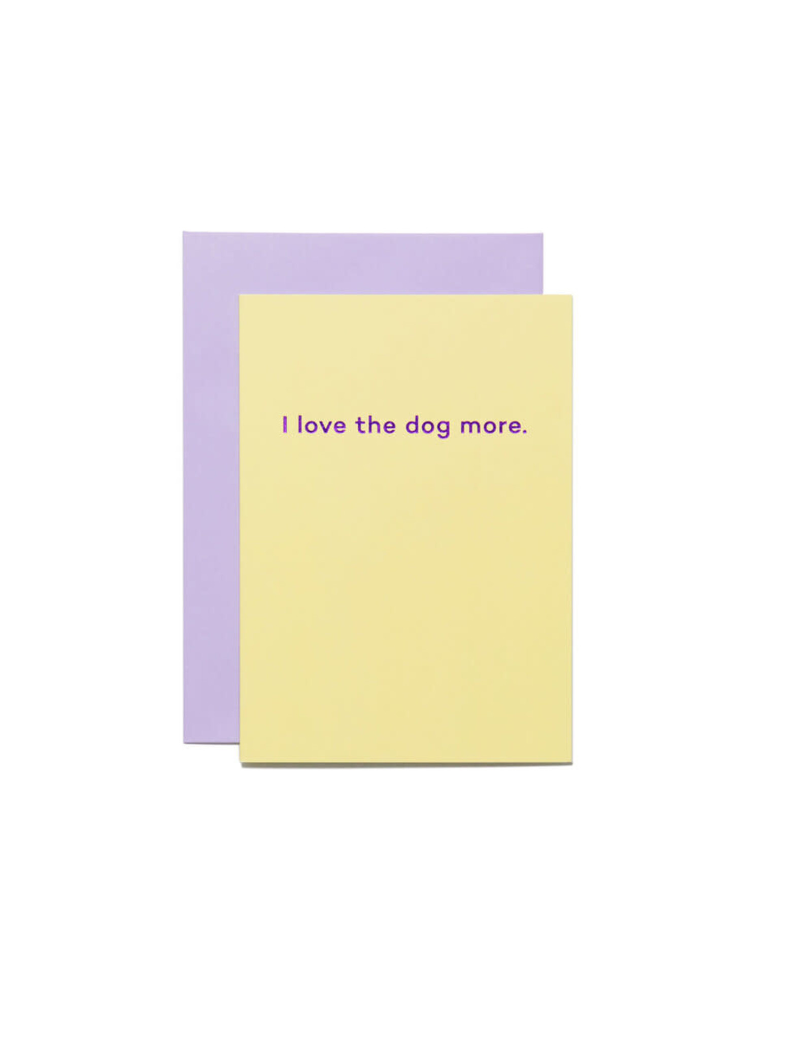 Mean Mail I Love the Dog More