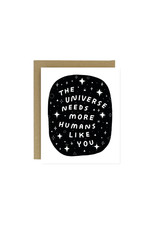 Worthwhile Paper Card, Universe Needs You