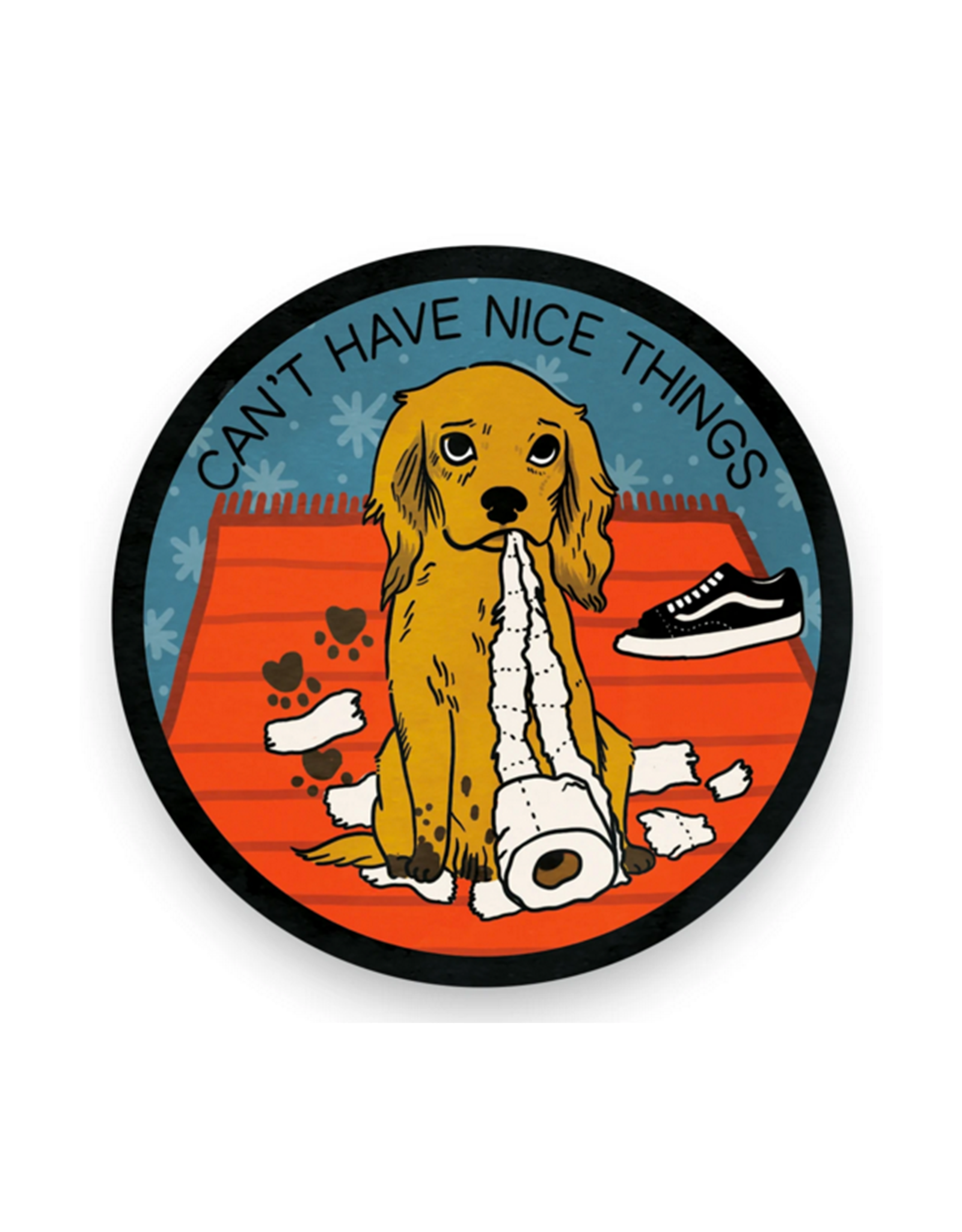 Stay Home Club Can't Have Nice Things (Dog) Vinyl Sticker