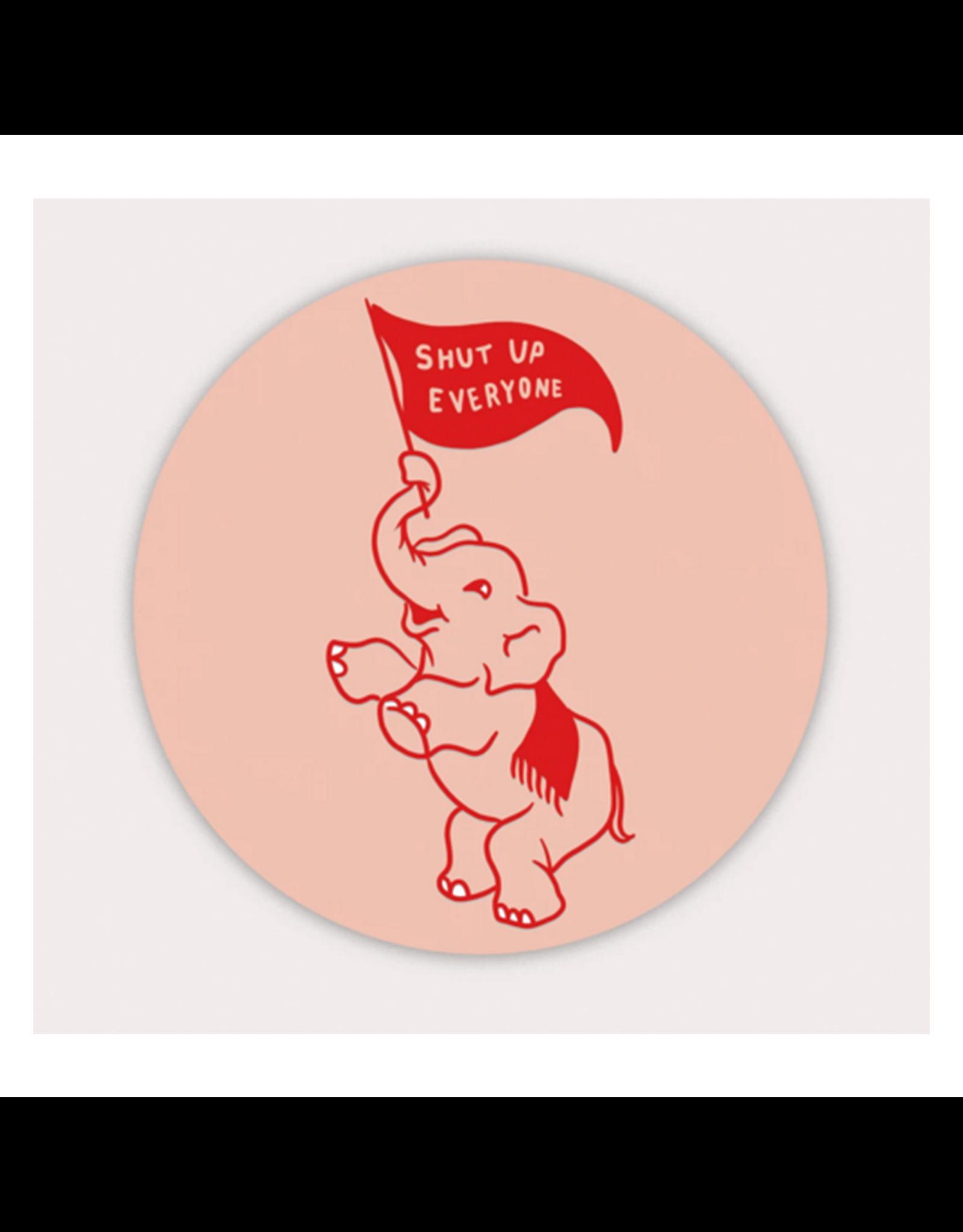 Stay Home Club Shut Up Elephant Vinyl Sticker