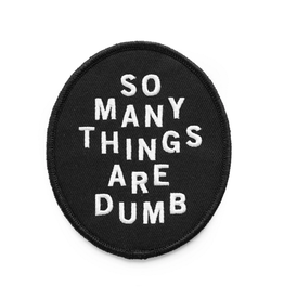 No Fun So Many Things Are Dumb Patch