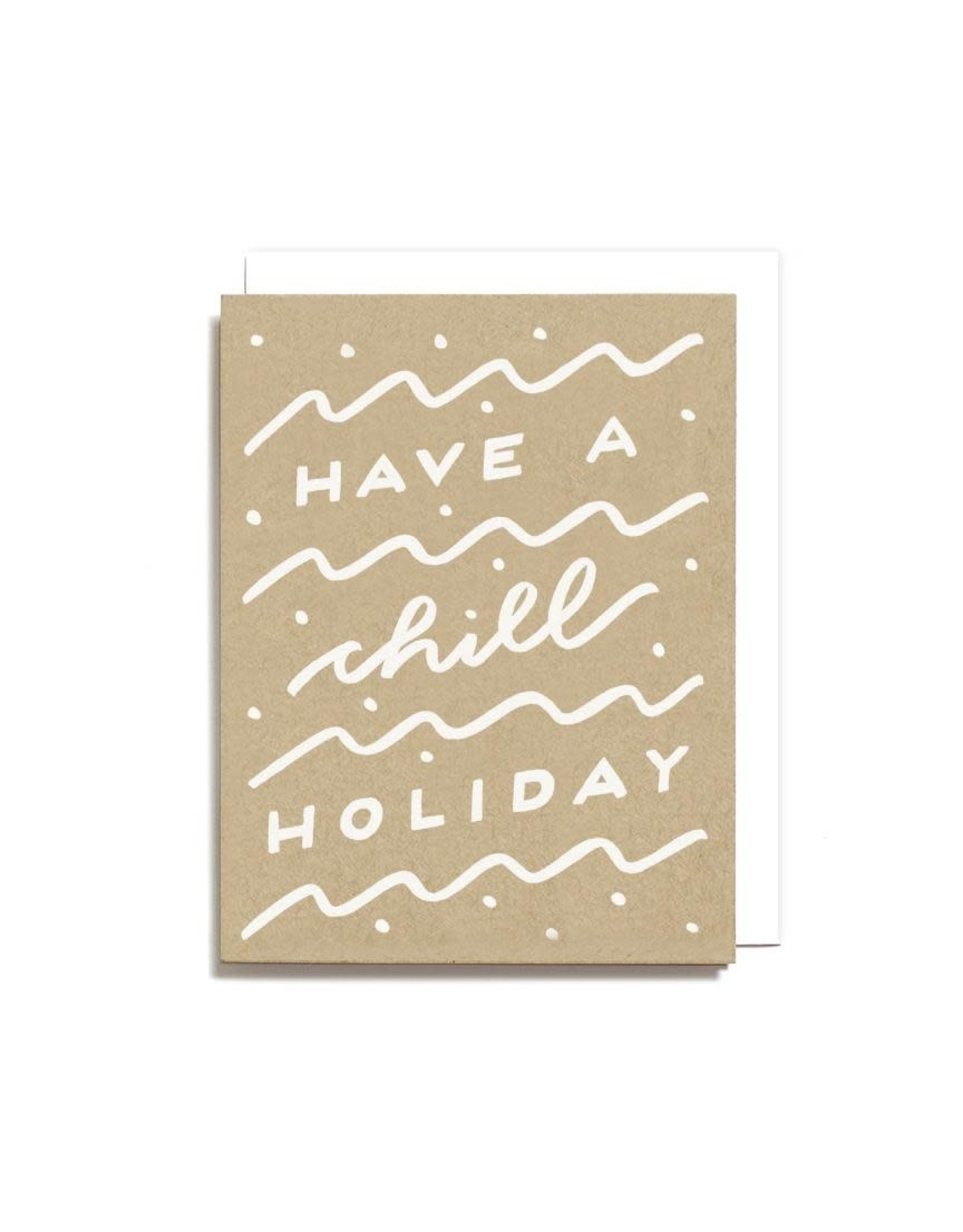 Worthwhile Paper Card, Chill Holiday
