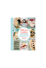 Milk Jar Cookies Bakebook: Cookies, Cakes, Pies and More for Celebrations and Every Day