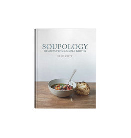 Soupology: The Art of Soup from Six Simple Broths