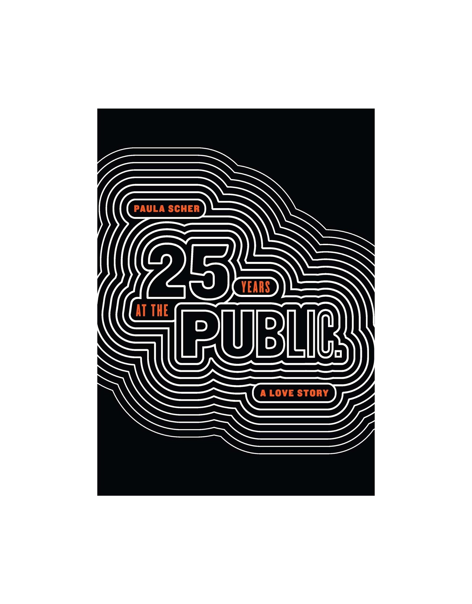 Paula Scher: Twenty Five Years at the Public, a Love Story