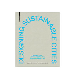 Designing Sustainable Cities: Manageable Approaches to Make Urban Spaces Better