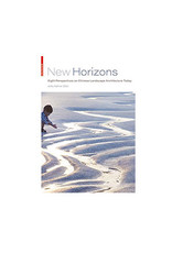 New Horizons: Eight Perspectives on Chinese Landscape Architecture Today