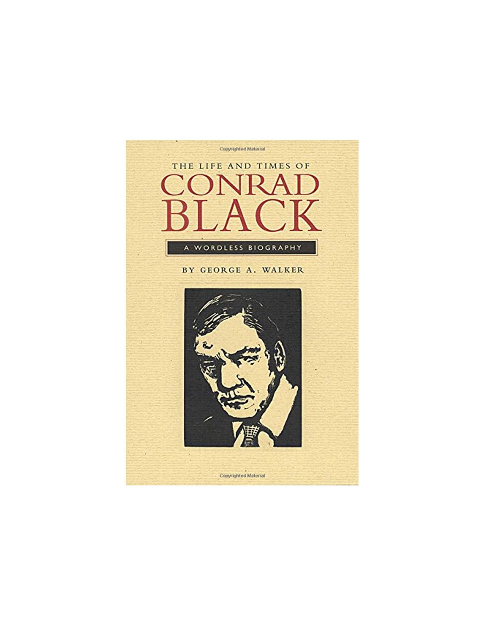 Conrad Black: A Wordless Biography