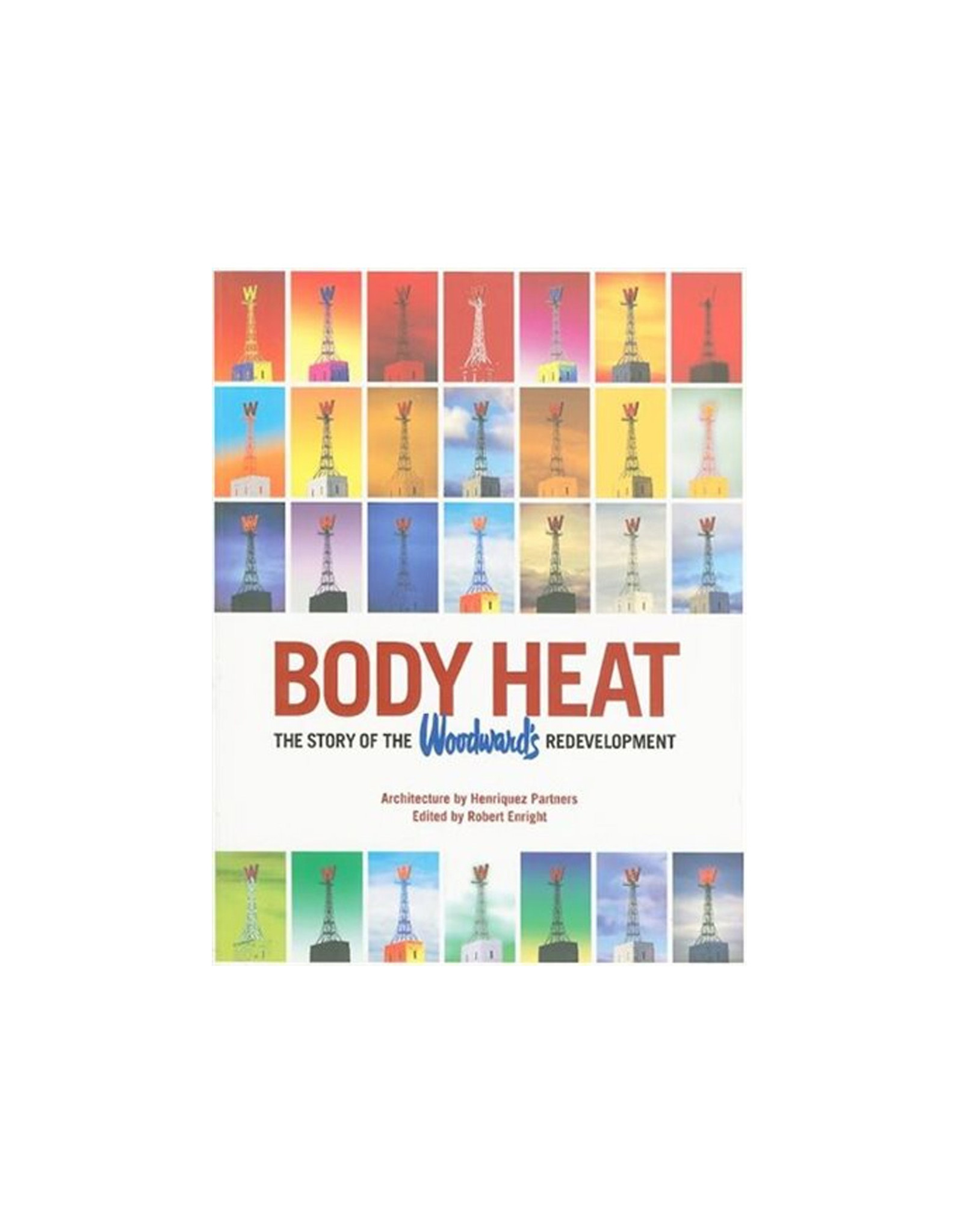 Body Heat: The Story of the Woodward's Redevelopment