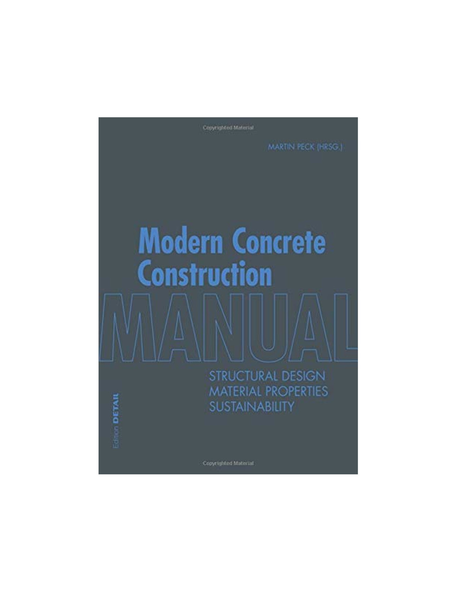 Modern Concrete Construction Manual: Structural Design, Material Properties, Sustainability