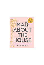 Mad About the House: A Decorating Handbook