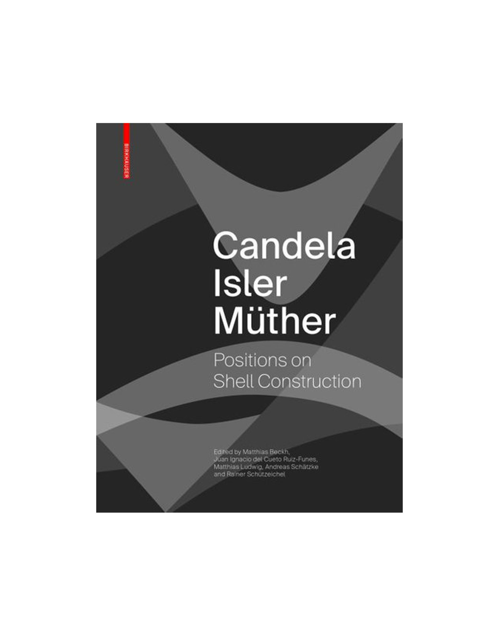Candela, Isler, Muther: Positions on Shell Construction