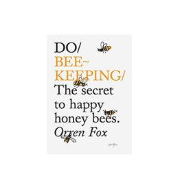 Do Beekeeping: The Secret to Happy Honey Bees