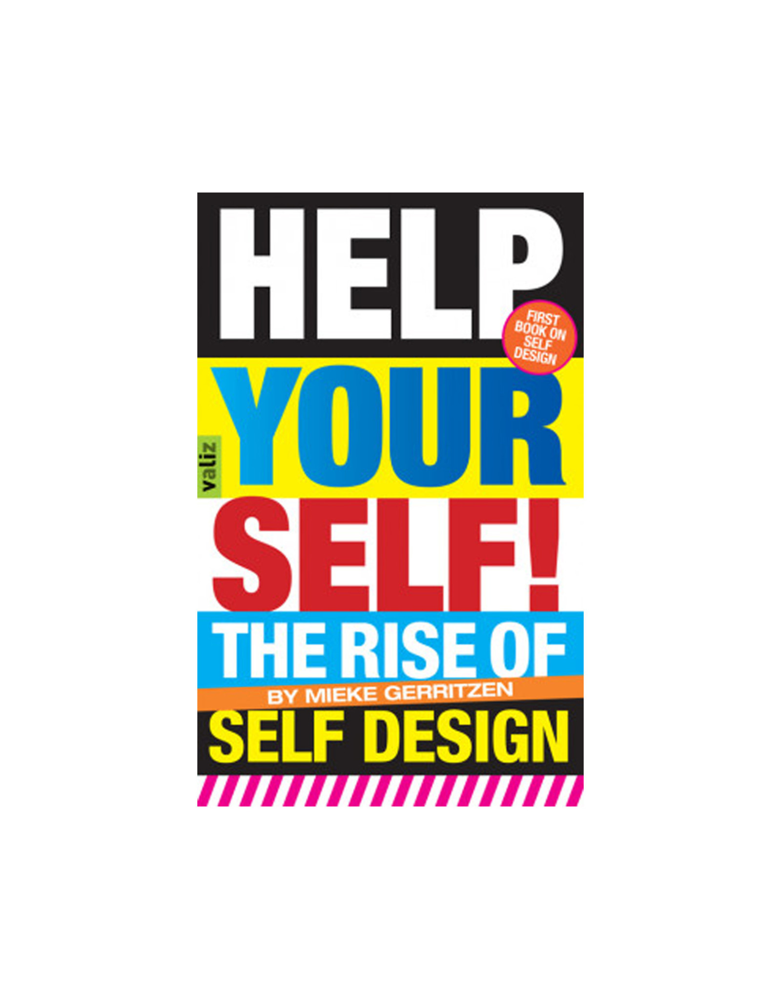 Help Your Self - The Rise Of Self-Design