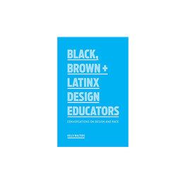In Conversation with Black, Brown + Latinx Design Educators