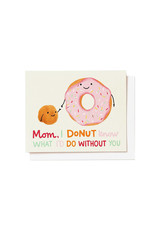 Paper Source Donut Know What I'd Do Without You Card