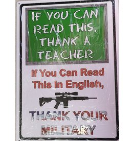 """RIVERS EDGE RE TIN SIGN """"IF YOU CAN READ THIS THANK A TEACHER"""""""