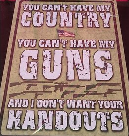 """RIVERS EDGE RE TIN SIGN """"YOU CAN'T HAVE MY COUNTRY"""""""