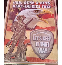"RIVERS EDGE RE TIN SIGN ""GOD, GUNS,& GUTS MADE AMERICA FREE"""