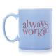 Always Working Mug