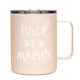Tired as a Mother Metal Coffee Mug