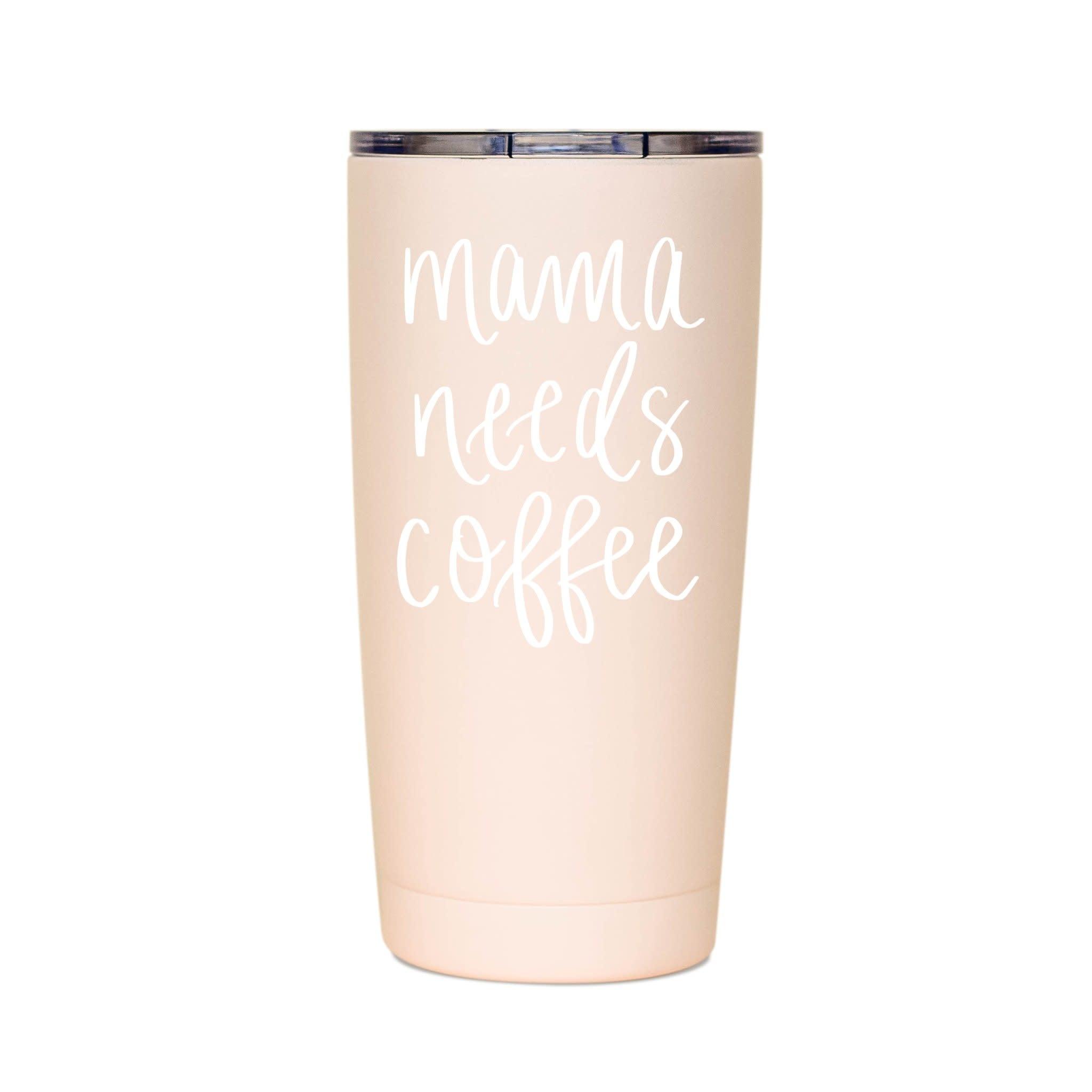 Mama Needs Coffee Metal Travel Mug