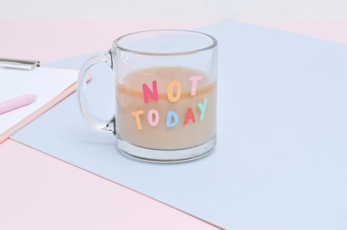 Not Today Glass Mug
