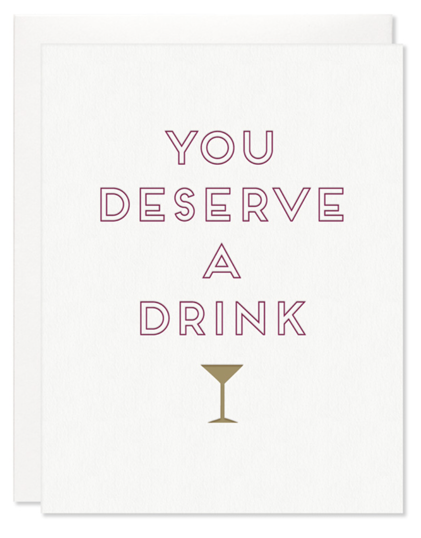 You Deserve A Drink Card