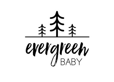Evergreen Baby