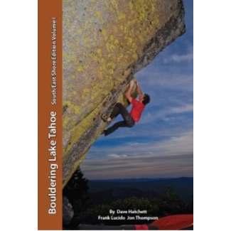 Tahoe Bouldering Guides Bouldering Lake Tahoe South/East Shore Edition Volume 1 & 2