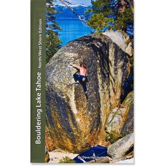 Tahoe Bouldering Guides Bouldering Lake Tahoe North/West Shore Edition