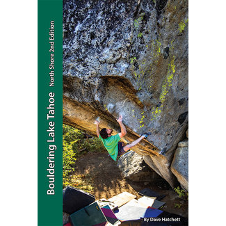 Tahoe Bouldering Guides Bouldering Lake Tahoe North Shore 2nd Edition