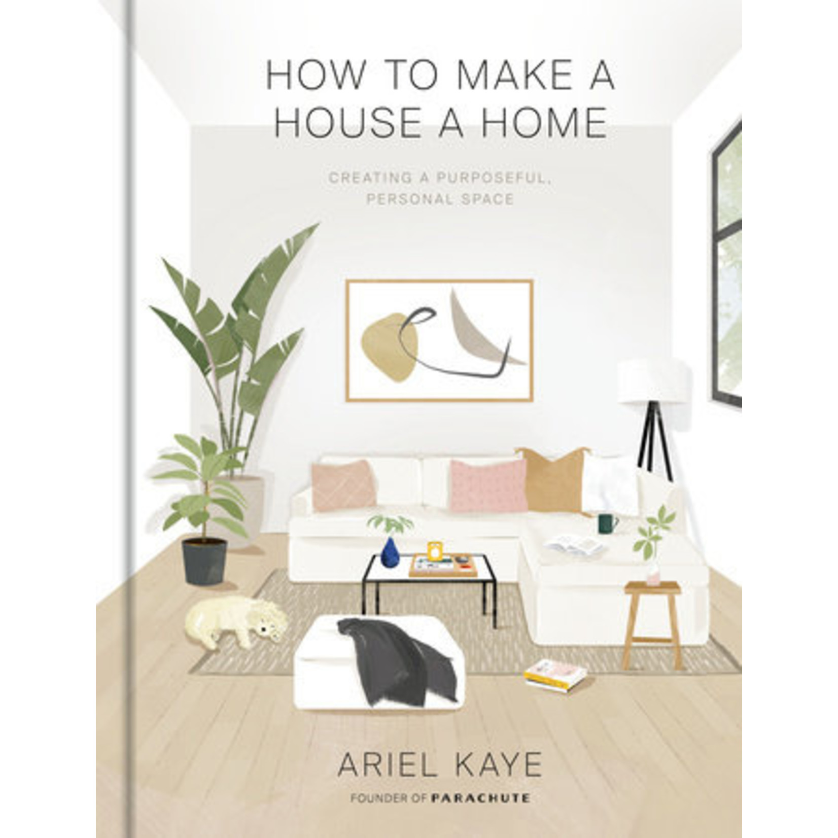 PENGUIN RANDOM  HOUSE HOW TO MAKE A HOUSE YOUR HOME