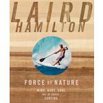 PENGUIN RANDOM  HOUSE FORCE OF NATURE- LAIRD HAMILTON