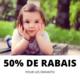 50% DE RABAIS SUR TOUTE LOCATION POUR ENFANTS