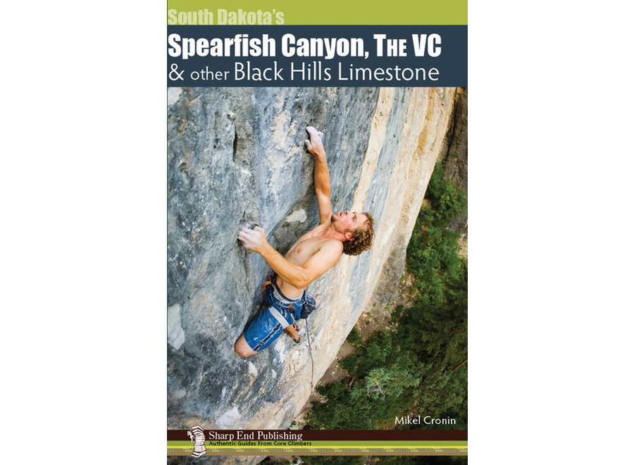 Sharp End Publishing Spearfish Canyon, The VC, and Black Hills Limestone by Mikel Cronin