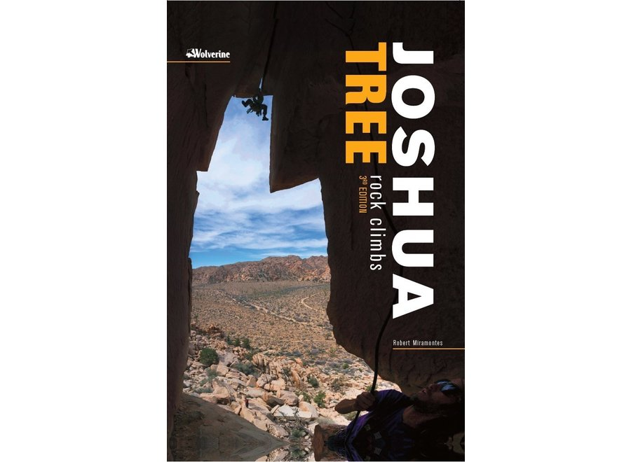 Wolverine Publishing Joshua Tree Rock Climbs, 3rd Edition By Robert Miramontes