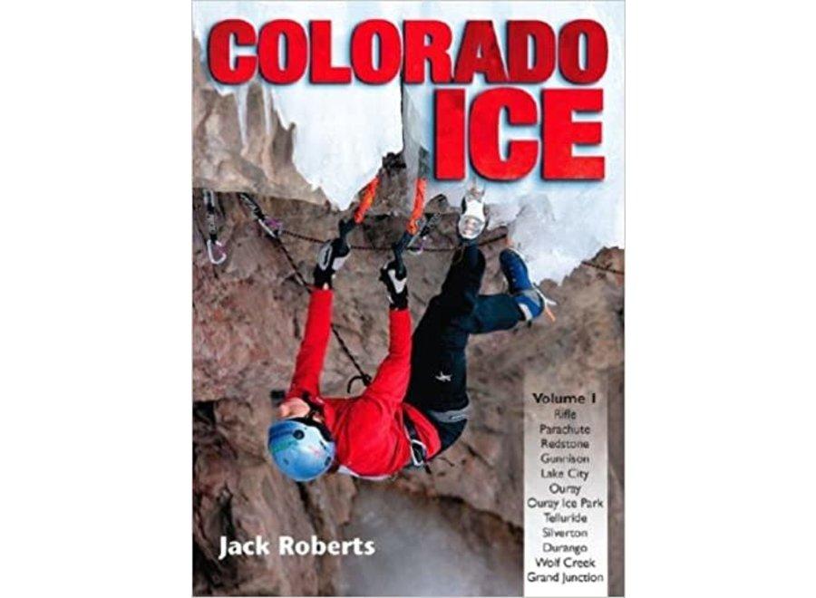Colorado Ice Climbing Guidebook By Jack Roberts