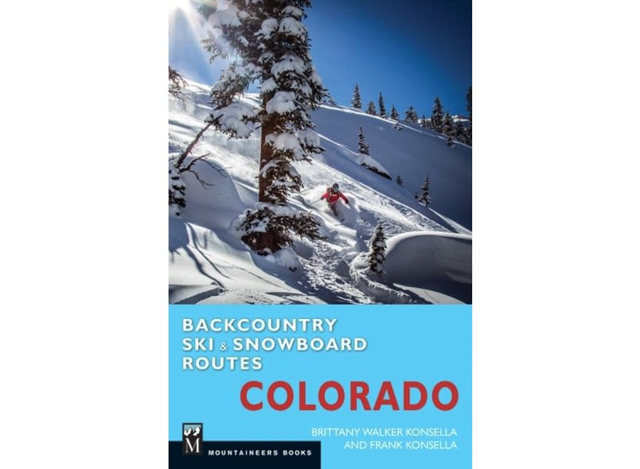 Mountaineer's Books Backcountry Ski & Snowboard Routes: Colorado by Frank Konsella and Brittany Konsella