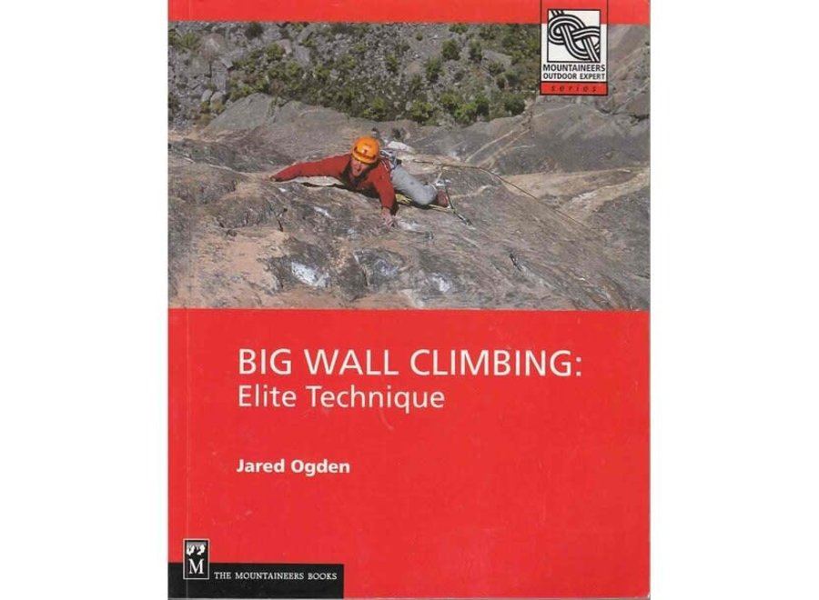 Mountaineer's Books Big Wall Climbing: Elite Technique by Jared Ogden