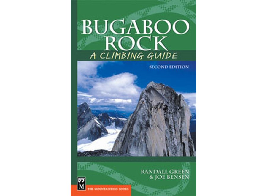 Mountaineer's Books Bugaboo Rock: A Climbing Guide, 2nd Edition by Randall Green and Joe Benson