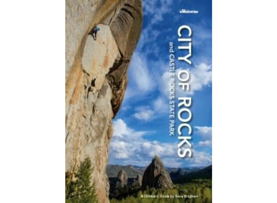 Wolverine Publishing City Of Rocks: A Climbers Guide by Dave Bingham