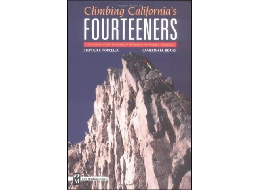 Mountaineer's Books Climbing California's 14er's by Stephen Porcella and Cameron Burns