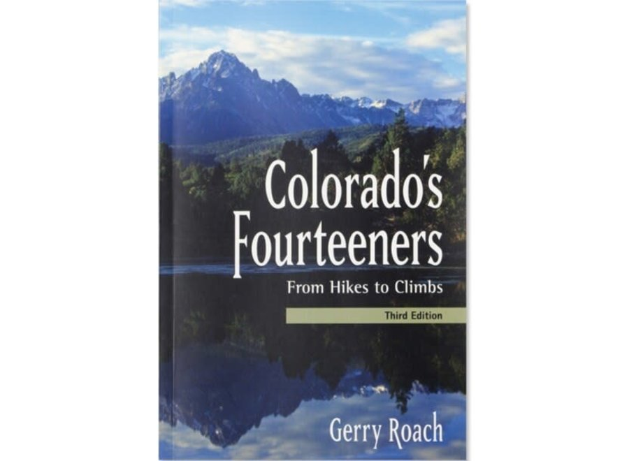 Colorados 14er's From Hikes To Climbs