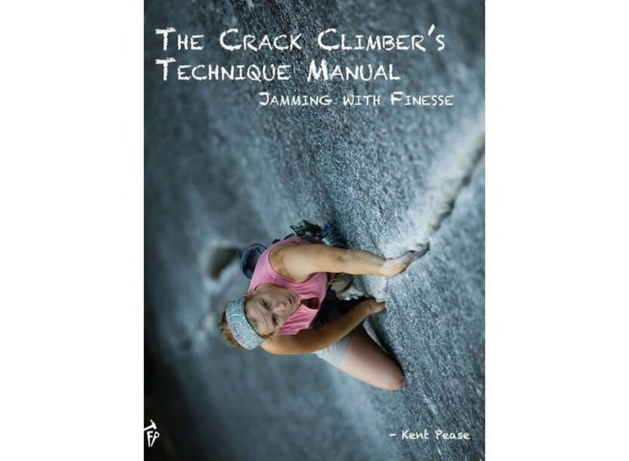 Fixed Pin Publishing Crack Climbers Technique Manual by Kent Pease