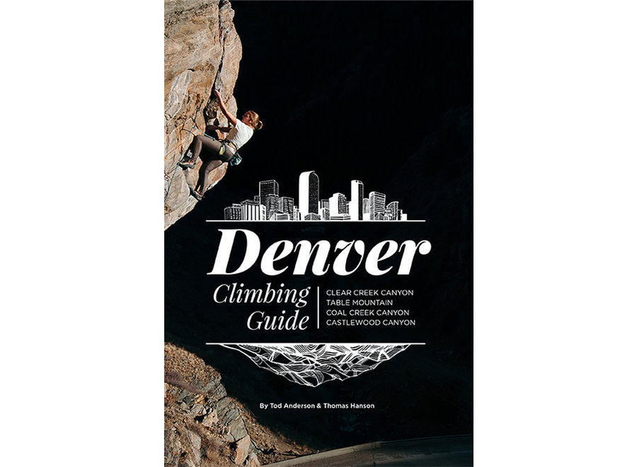 Sharp End Publishing Denver Climbing Guide by Tod Anderson and Thomas Hanson