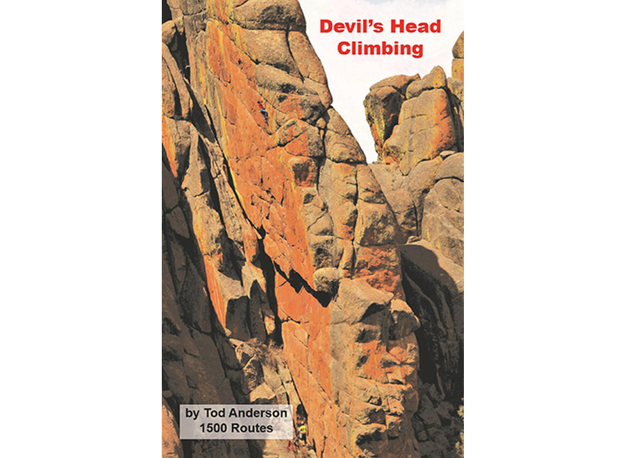 Sharp End Publishing Devils Head Climbing Guide by Tod Andreson